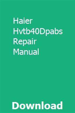 Haier Hvtb40Dpabs Repair Manual download pdf