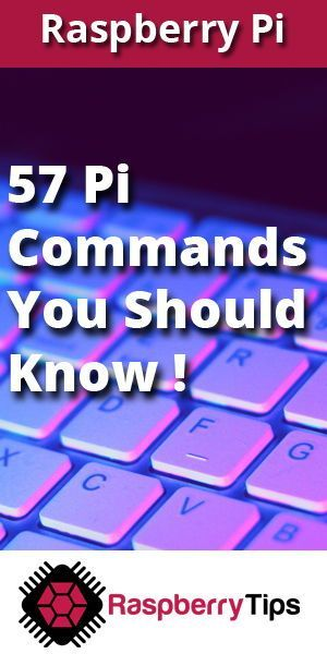 57 Raspberry Pi commands that everyone should know