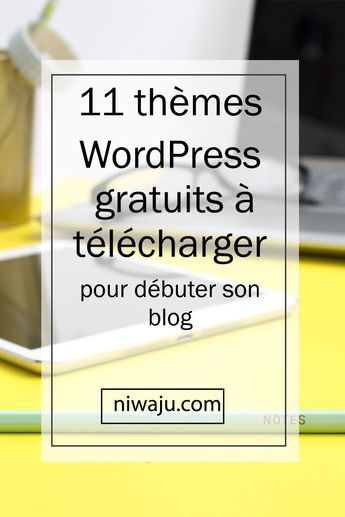 11 thèmes gratuits WordPress pour votre blog - niwaju