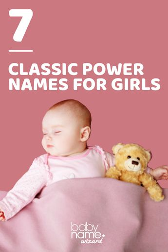 7 Classic Power Names for Girls