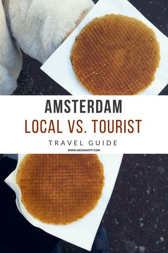Netherlands : Local Vs. Tourist – Our Amsterdam Winter Vacation