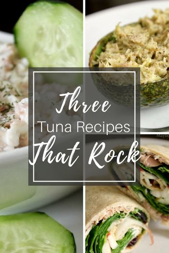 3 Tuna Recipes That Rock!