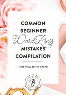 Common Beginner WordPress Mistakes (And How To Fix Them) Compilation