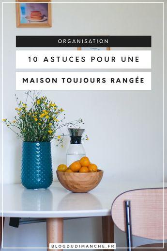 10 astuces pour une maison toujours rangée (+Printable