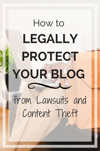 How to Legally Protect Your Blog from Lawsuits and Content Theft - #legal #protection #lawsuits #blogging #blogger