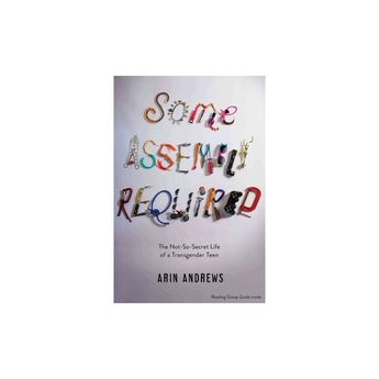 Some Assembly Required - by Arin Andrews (Paperback)