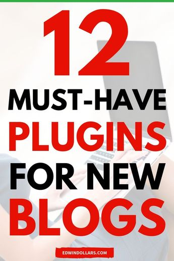 12 Best Free WordPress Plugins For New Blogs