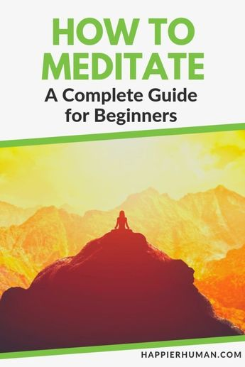 How to Meditate: A Complete Guide for Beginners ||  Want to learn how to meditate, but don't know the best way to get started?  Or are you wondering if meditation will actually make you happy?  Or do you often wonder how meditation can add value to your life?  Discover simple tips to help you start on your meditation journey to greater inner peace. #meditation #meditationforbeginners #peace #calm . #relaxation #mindfulness #mindful #mindfulliving
