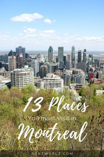 13 Places You Must Visit in Montreal