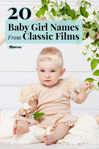 20 Baby Girl Names From Classic Films: From names inspired by Disney cartoons to names from movies that are certified classics, we've gathered 20 beautiful baby girl names that are ready for their close up.