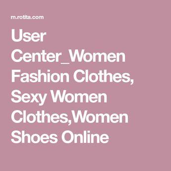 User Center_Women Fashion Clothes, Sexy Women Clothes,Women Shoes Online