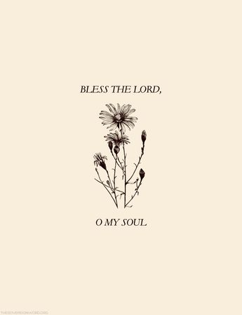 Bless the LORD, O my soul, and all that is within me, bless his holy name! - Psalm 103:1 #christian #faith #psalms #hope #fav