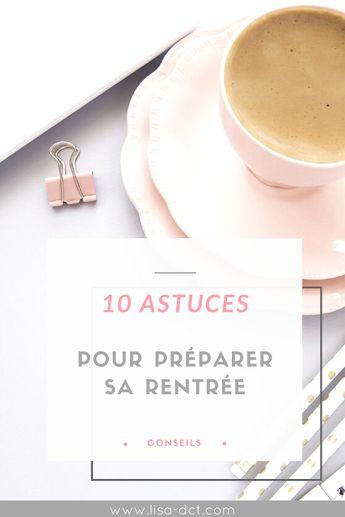 10 astuces pour préparer sa rentrée - Lisa Dct - Le blog lifestyle et bien-être