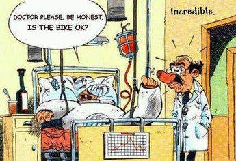 Doctor, please, be honest. Is the bike ok?