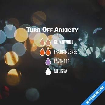 Turn Off Anxiety - Essential Oil Diffuser Blend