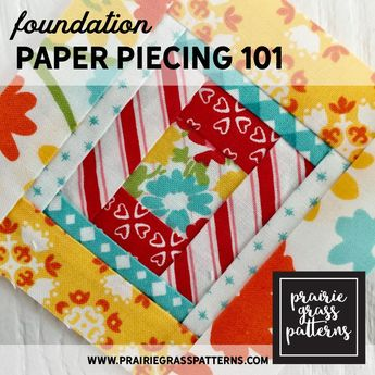 Quilting Basics: Foundation Paper Piecing 101