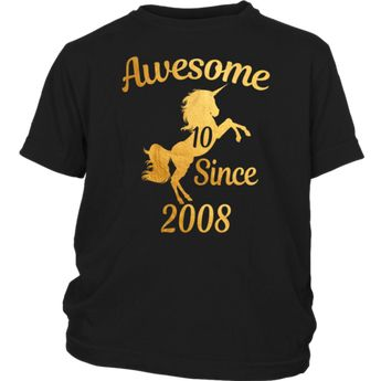 Children Unicorn 10th Birthday Girl Awesome Since 2008 Gold 10 Years Old T Shirts