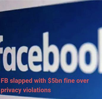 FB slapped with $5bn fine over privacy violations