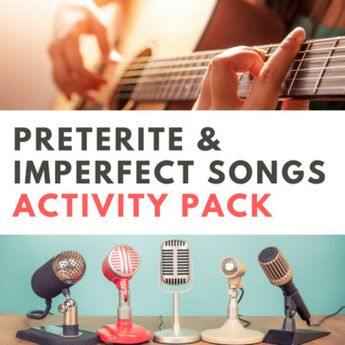 Songs in Spanish: Preterite & Imperfect Activities and Lyrics
