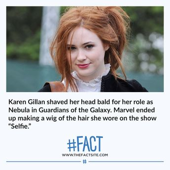 """Karen Gillan shaved her head bald for her role as Nebula in Guardians of the Galaxy. Marvel ended up making a wig of the hair she wore on the show """"Selfie."""" #FACT"""