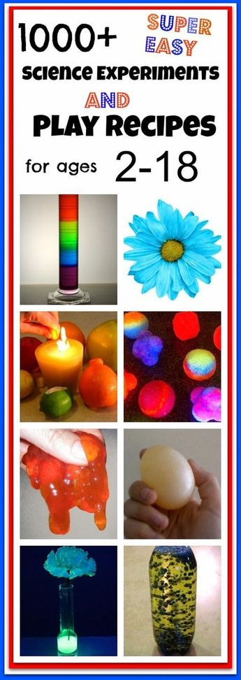 1000+ Science Experiments and Play Recipes for children ages 2-18 years