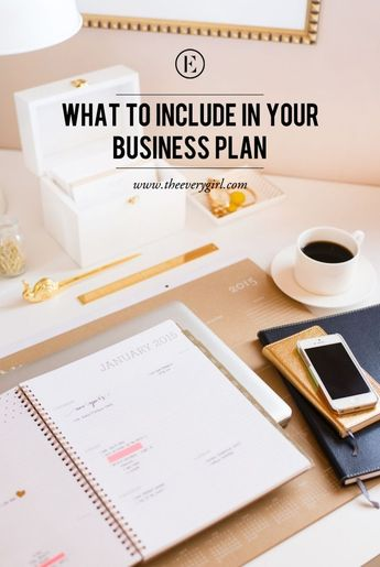 What to Include in Your Business Plan - The Everygirl