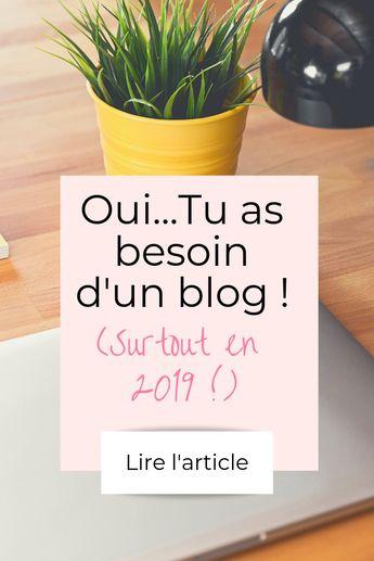 Voilà pourquoi tu dois avoir un blog en 2019 - Dis le tout haut