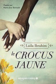 """""""Le crocus jaune"""" de Laïla Ibrahim, amazoncrossing. Lu sur NetGalley"""
