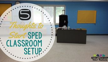 5 Thoughts to Start Special Education Classroom Setup