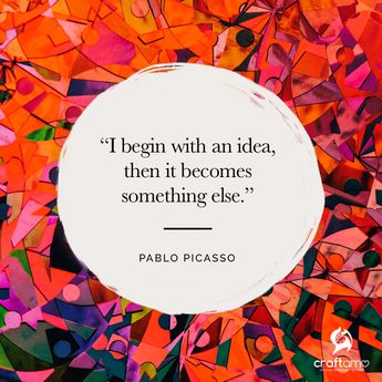 """""""I begin with an idea, then it becomes something else."""" — Pablo Picasso👨🎨🖼️ #craftamo #quoteoftheday #artquotes"""