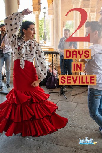 2 Days in Seville, Spain