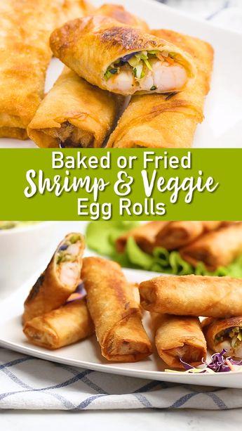 Baked or Fried Shrimp and Veggie Egg Rolls