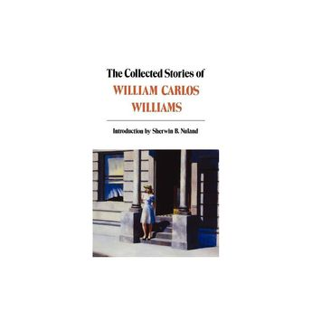 Collected Stories of William Carlos Williams - (New Directions Paperbook) (Paperback)