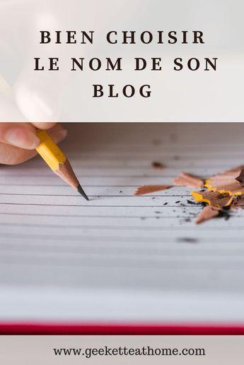 Comment choisir le nom de son blog – Geekette At Home