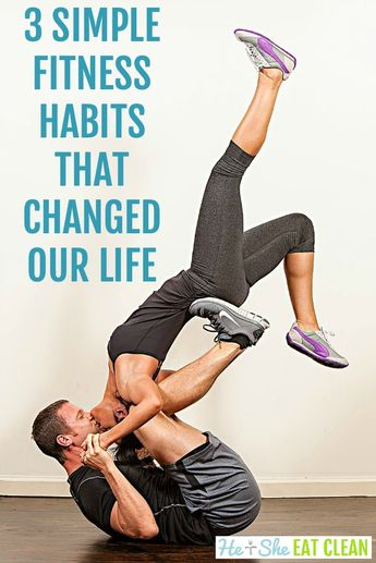 3 Simple Fitness Habits That Changed Our Life