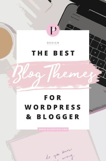 Best Blog Themes for Wordpress and Blogger Blogs in 2020