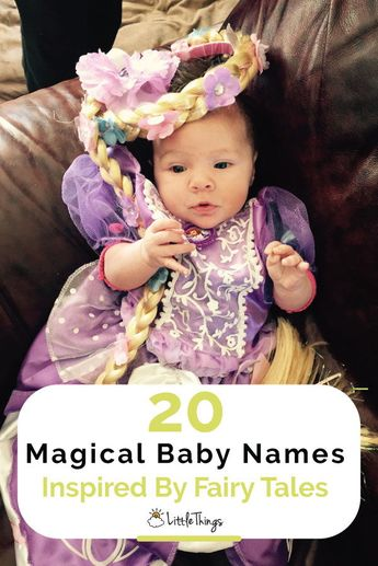20 Magical Baby Names Inspired By Fairy Tales: If you believe in magic, these sweet monikers are perfect for your perfect little prince or princess.