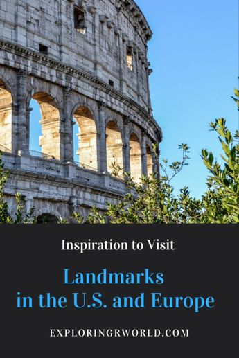 10 Landmarks I Love in the U.S. and Europe