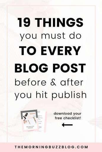 19 things you must do to every blog post before & after you hit publish | If you're looking to grow your blog traffic by creating content that will be widely shared and loved, then this post is for you! It includes a free checklist to help you when you write your next post - woohoo! Click through to check out all of the tips.