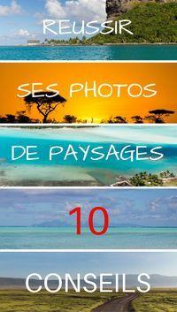 10 astuces pour réussir ses photos de paysage en voyage