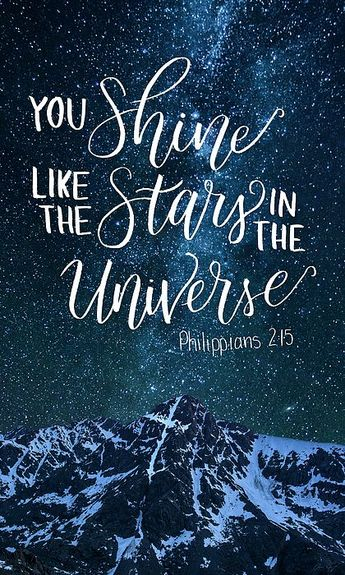"Bible Quote: Philippians 2:15 - ""Do everything without grumbling or arguing, so that you may become blameless and pure, 'children of God without fault in a warped and crooked generation.' Then you will shine among them like stars in the sky as you hold firmly to the word of life."""