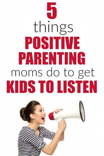5 Things Moms Who Use Positive Parenting Do to Get Kids to Listen Without Yelling