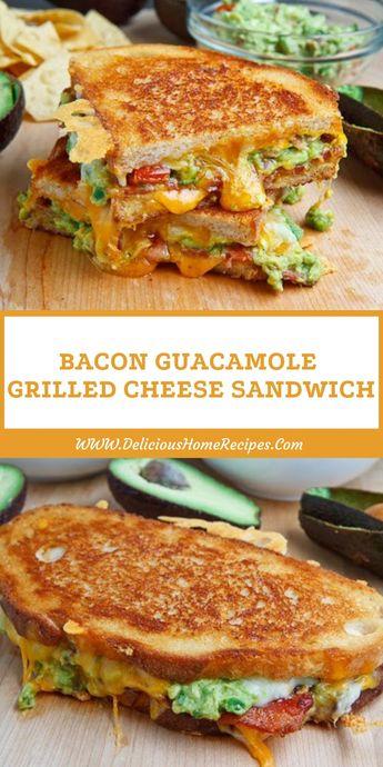 Bacon Guacamole Grilled Cheese Sandwich - Delicious Home Recipes