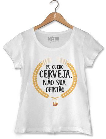 Camiseta Quero Cerveja não sua Opinião bb4ab595cc15f
