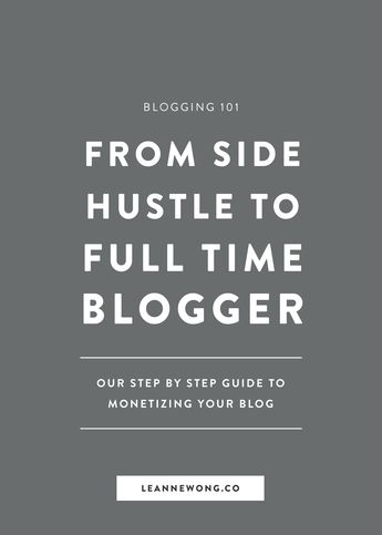 Blogging 101: From Side Hustle to Full Time Blogger