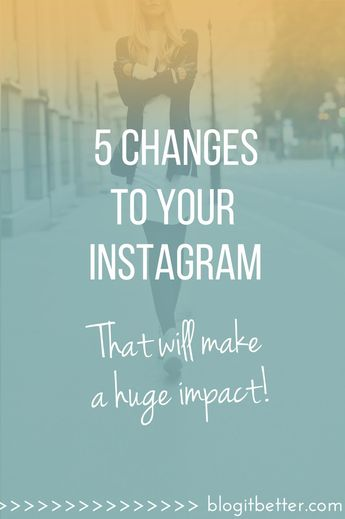 5 Changes To Your Instagram Account That Will drastically increase your engagement!