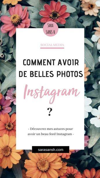 Vous aimeriez avoir de belles photos Instagram ? Je vous explique comment faire pour avoir un joli feed Instagram ! #instagram #photosinstagram #bellesphotosinstagram