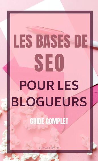 Les bases de SEO pour les blogueurs - Olga Uhry - Rédaction Web, Traduction, Social Media Manager