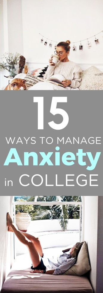 15 Ways To Manage Anxiety In College