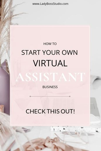 How to start your own Virtual Assistant Business today!